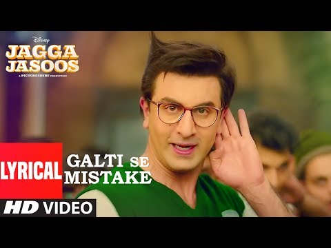 Jagga Jasoos: Galti Se Mistake Lyrical Video | Ran