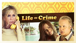 Nonton Life Of Crime   Official Trailer Film Subtitle Indonesia Streaming Movie Download