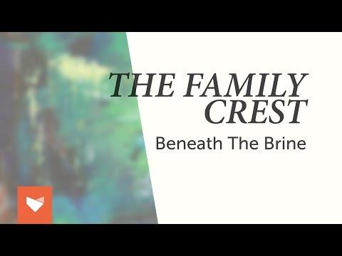The Family Crest - Beneath the Brine (Full Album)