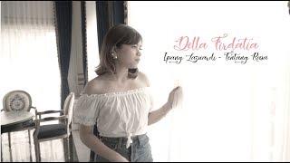 Video Ipang Lazuardi - Tentang Cinta cover Della Firdatia MP3, 3GP, MP4, WEBM, AVI, FLV Januari 2019
