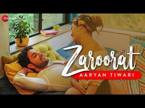 Zaroorat -  Music Video | Aaryan Tiwari