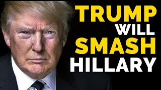 Video Why Trump Will SMASH Hillary MP3, 3GP, MP4, WEBM, AVI, FLV Oktober 2018