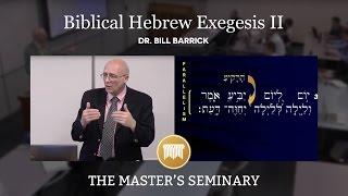 OT 604 Hebrew Exegesis II Lecture 07