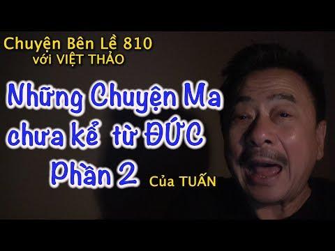 MC VIỆT THẢO- CBL(810)-NHỮNG CHUYỆN MA CHƯA KỂ của TUẤN từ ĐỨC Phần 2- March 2, 2019 - Thời lượng: 38 phút.