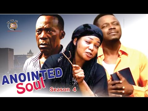 The Anointed Soul Season 4   - 2016 Latest Nigerian Nollywood Movie