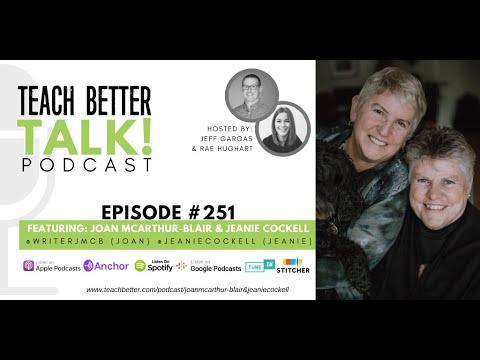 Episode 251 of Teach Better Talk - Joan McArthur-Blair and Jeanie Cockell