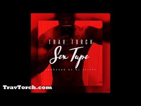Trav Torch - Sex Tape (Official Audio)