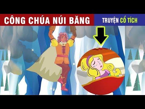 Công Chúa Núi Băng   Chuyen Co Tich   Truyện Cổ Tích Việt Nam Hay 2019 - Thời lượng: 6 phút, 19 giây.