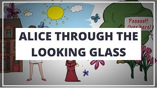 ALICE THROUGH THE LOOKING GLASS BY LEWIS CARROLL // ANIMATED BOOK SUMMARY