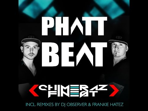 Chimeraz Finest - Phatt Beat (Official Trailer)