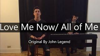 """""""Love Me Now / All Of Me"""" - John Legend - Dan Berk, Niko Kotoulas"""