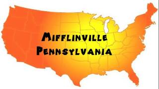 Mifflinville (PA) United States  city photo : How to Say or Pronounce USA Cities — Mifflinville, Pennsylvania