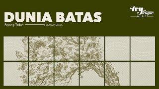 Payung Teduh - Dunia Batas (Full Album Stream)