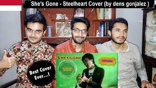 Video Foreigner Reacts To: She's Gone - Steelheart Cover (by dens gonjalez ) MP3, 3GP, MP4, WEBM, AVI, FLV April 2019