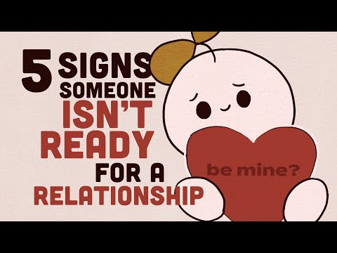5 Signs Someone Isn't Ready for a Relationship
