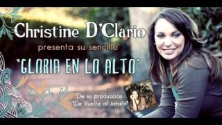 Christine D' Clario- Gloria En Lo Alto PISTA (Arreglo Por Carlos Enrique)