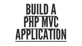 Build A PHP MVC Application: Structure (Part 2/8)