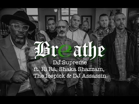 BREATHE - DJ Supreme ft. Rì Rà, Shaka Shazzam, The Icepick & DJ Assassin [OFFICIAL VIDEO]