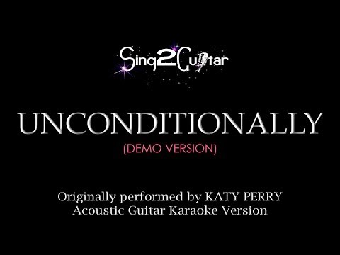 Unconditionally (Acoustic Guitar Karaoke) Katy Perry