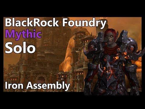 Mythic Blackrock Foundry Solo (Iron Assembly)