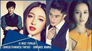 Video 10 Most Popular Chinese/Taiwanese Fantasy -  Romance Dramas MP3, 3GP, MP4, WEBM, AVI, FLV Juni 2018