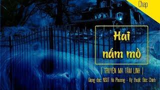 HAI NẤM MỒ - Giọng đọc Nsưt Hà Phương, Người Khăn Trắng | Truyện ma có thật voZ (Audio book 128)