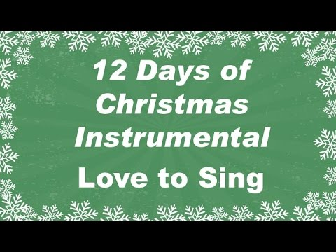 Twelve Days of Christmas Instrumental Karaoke Song | Children Love to Sing - Christmas Songs and Carols - Love to Sing - Video - Musicuda.Com | Free MP3 ...