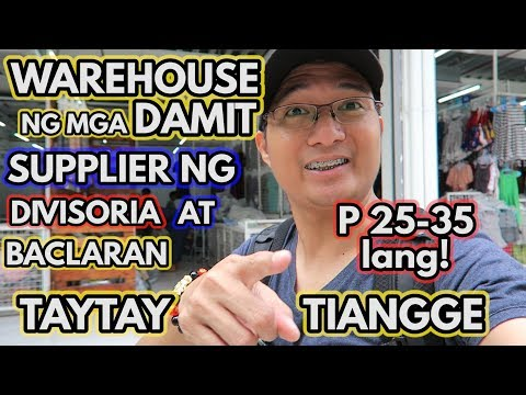 WAREHOUSE SALE NG MGA DAMIT | SUPPLIER NG MGA DAMIT SA DIVISORIA AT BACLARAN | TAYTAY TIANGGE 2019