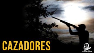 Video CAZADORES (HISTORIAS DE TERROR) MP3, 3GP, MP4, WEBM, AVI, FLV Juni 2019