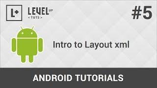 Android Development Tutorials #5 - Intro To Layout Xml