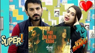 Video Phir Na Milen Kabhi | MALANG | Aditya R K, Disha P, Anil, Kunal | Ankit Tiwari- Pakistan Reaction download in MP3, 3GP, MP4, WEBM, AVI, FLV January 2017