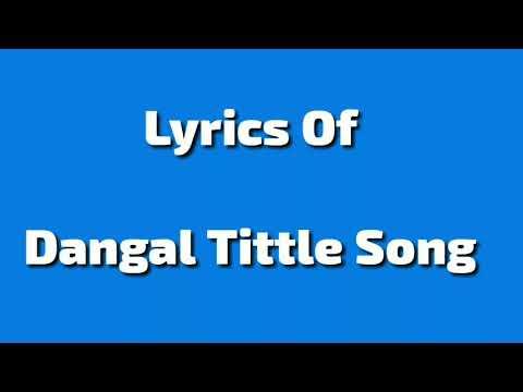Dangal - Title Track _ Lyrical Video _ Dangal _ Aamir Khan _ Pritam _ Amitabh B _ Daler Mehndi