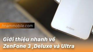 H-Channel  Trên tay nhanh bộ ba: ZenFone 3, Zenfone 3 Delu...