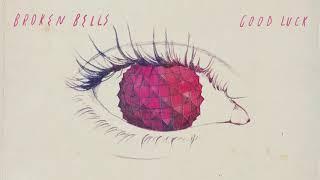 Broken Bells - Good Luck (Official Audio)
