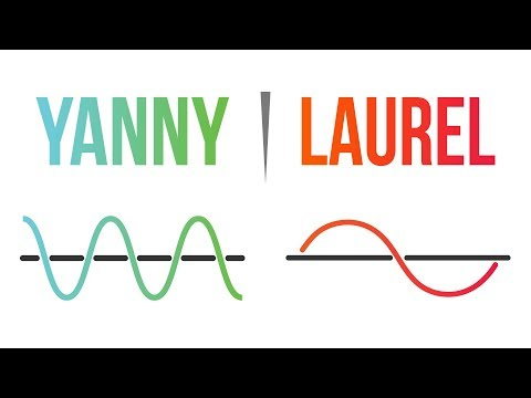 Do you hear YANNY OR LAUREL? Audio Illusion Finally Solved!