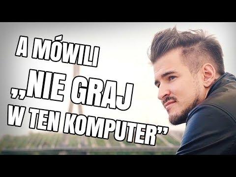 A MÓWILI NIE GRAJ W TEN KOMPUTER (видео)
