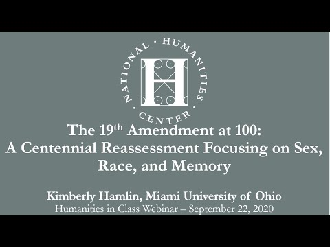 The 19th Amendment at 100: A Centennial Reassessment Focusing on Sex, Race, and Memory