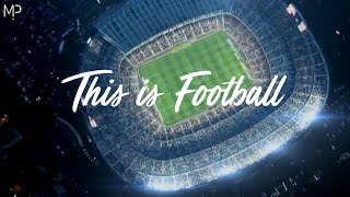Nonton This is Football 2017 - BUNT : Take Me Home (feat. Alexander Tidebrink) Film Subtitle Indonesia Streaming Movie Download