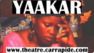 Yakar - Thtre Sngalais (Comedie) - Theatre.carrapide.com