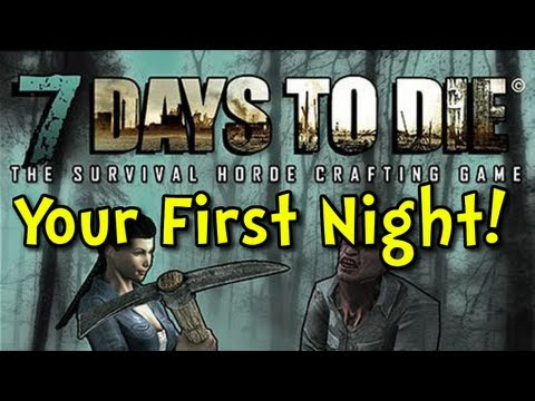 7 Days to Die | E01 | How to Survive Your First Night (Zombie Survival Crafting RPG)