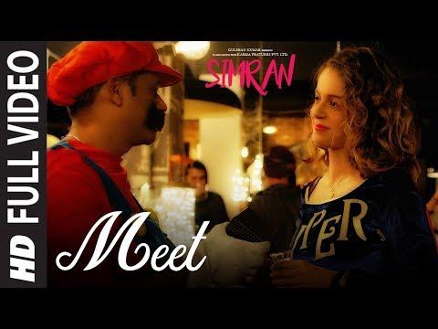 Arijit Singh: Meet Full Video Song | Simran | Kangana Ranaut | Sachin-Jigar