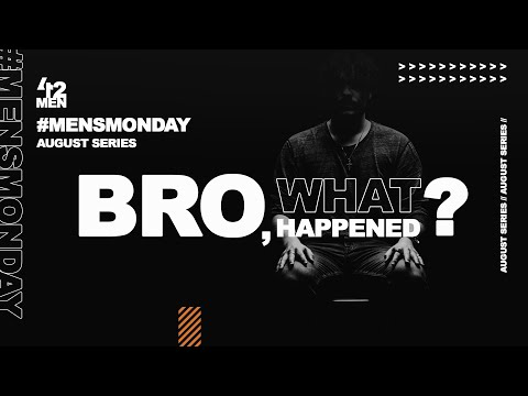 BRO, WHAT HAPPENED? - (WK 2) - Triple O | 412MEN | #MENSMONDAY412