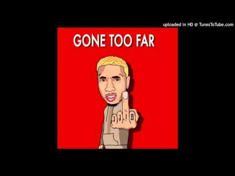 Tyga   Gone Too Far(NEW MUSIC)