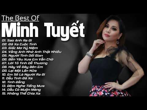 Minh Tuyet Top Hits | Những Ca Khúc Nhạc Trẻ Hải Ngoại Hay Nhất Của Minh Tuyết - LK Sao Anh Ra Đi - Thời lượng: 1:08:31.