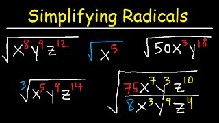 Simplifying Radicals With Variables, Exponents, Fractions, Cub...
