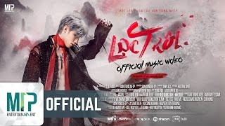 Video LẠC TRÔI | OFFICIAL MUSIC VIDEO | SƠN TÙNG M-TP MP3, 3GP, MP4, WEBM, AVI, FLV Mei 2018