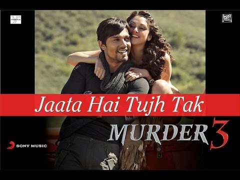 Video Song : Jaata Hai Tujh Tak