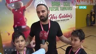 Baba-oğul Futsal Turnuvası - Trt Spor