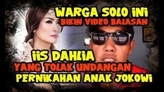 Video Warga Solo Bikin Video Balasan untuk Iis Dahlia yang TOLAK Undangan Presiden Jokowi MP3, 3GP, MP4, WEBM, AVI, FLV November 2017