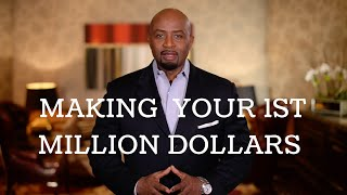 Making Your 1st Million Dollars